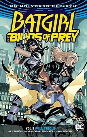 Batgirl and the Birds of Prey, Volume 3: Full Circle by Marcio Takara, Shawna Benson, Antonio Roge, Julie Benson