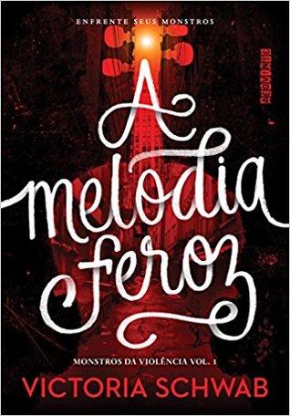 A Melodia Feroz by Victoria Schwab