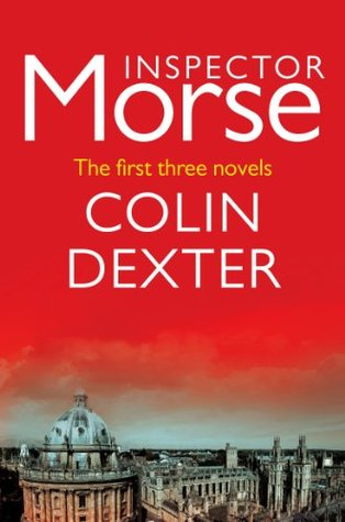 Inspector Morse: The first three mysteries by Colin Dexter