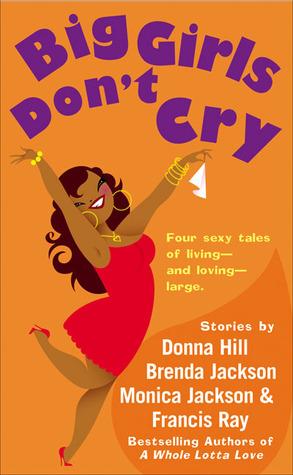 Big Girls Don't Cry by Francis Ray, Donna Hill, Monica Jackson, Brenda Jackson