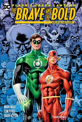 The Flash/Green Lantern: The Brave & the Bold Deluxe Edition by Mark Waid, Tom Peyer