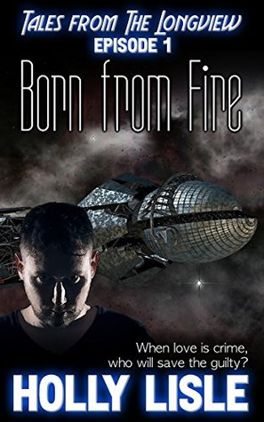 Born From Fire by Holly Lisle