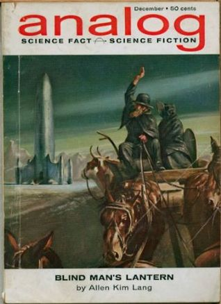 Analog Science Fiction and Fact, 1962 December by Mack Reynolds, Alfred Pfanstiehl, H. Beam Piper, John W. Campbell Jr., Allen Kim Lang, Tom Godwin