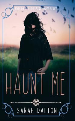 Haunt Me by Sarah Dalton
