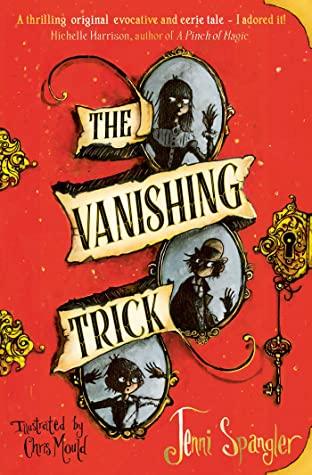 The Vanishing Trick by Jenni Spangler