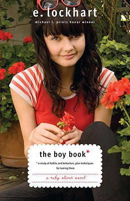 The Boy Book: A Study of Habits and Behaviors, Plus Techniques for Taming Them by E. Lockhart