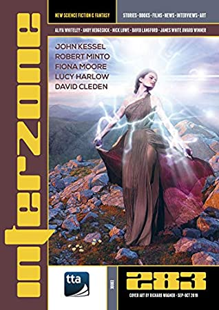 Interzone #283 (September-October 2019): New Science Fiction & Fantasy (Interzone Science Fiction & Fantasy Magazine) by Andy Hedgecock, David Langford, Aliya Whiteley, Andy Cox, Nick Lowe, Fiona Moore, Robert Minto, Lucy Harlow, John Kessel, David Cleden