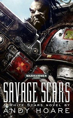 Savage Scars (Warhammer 40,000) by Andy Hoare