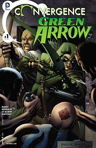 Convergence: Green Arrow #1 by Christy Marx, Rags Morales