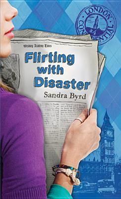 Flirting With Disaster by Sandra Byrd