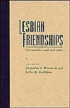 Lesbian Friendships: For Ourselves and Each Other by Jacqueline S. Weinstock, Esther D. Rothblum