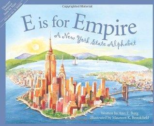 E Is for Empire: A New York Alphabet by Maureen K. Brookfield, Ann E. Burg