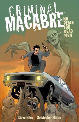 Criminal Macabre: No Peace for Dead Men by Scott Allie, Steve Niles, Eric Powell, Christopher Mitten