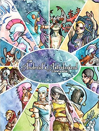 The Android's Astrological Companion by Cody Vrosh, Sheatiel Sarao