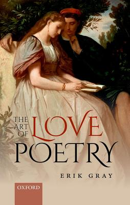 The Art of Love Poetry by Erik Gray