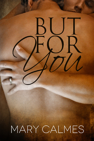 But For You by Mary Calmes