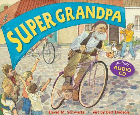 Super Grandpa [With CD] by David Schwartz