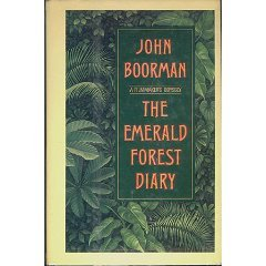 Emerald Forest Diary by John Boorman