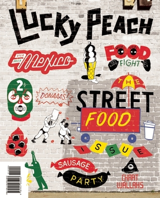 Lucky Peach Issue 10: The Street Food Issue by Chris Ying, David Chang, Peter Meehan
