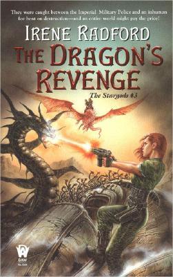 Dragon's Revenge: The Stargods #3 by Irene Radford