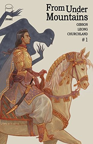 From Under Mountains #1 by Marian Churchland, Claire Gibson, Sloane Leong