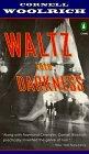 Waltz into Darkness by William Irish, Cornell Woolrich