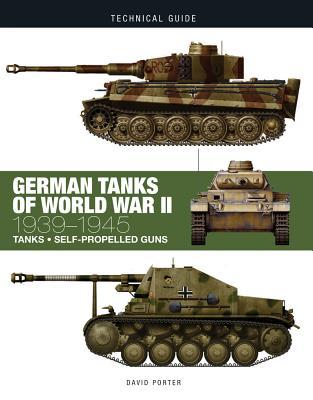 German Tanks of World War II: 1939-1945 by David Porter