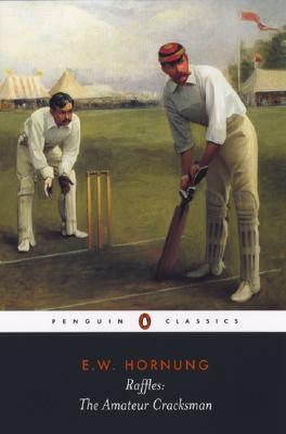 Raffles: The Amateur Cracksman by Richard Lancelyn Green, E.W. Hornung