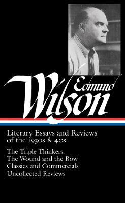 Literary Essays and Reviews of the 1930s & 40s by Edmund Wilson, Lewis M. Dabney