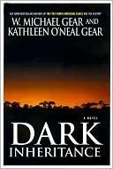 Dark Inheritance by Kathleen O'Neal Gear, W. Michael Gear