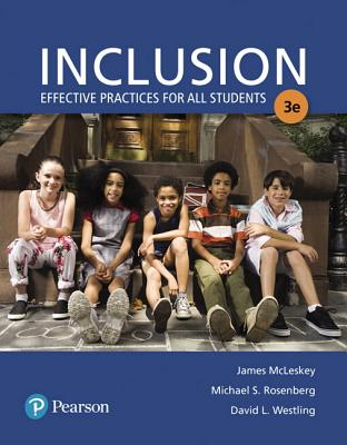 Inclusion: Effective Practices for All Students with Enhanced Pearson Etext -- Access Card by Michael Rosenberg, David Westling, James McLeskey