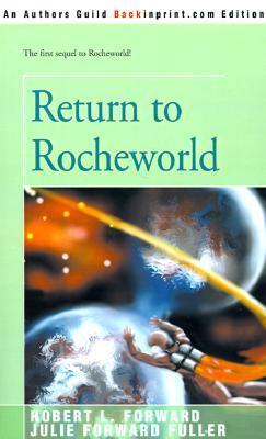 Return to Rocheworld by Julie Forward Fuller, Robert L. Forward