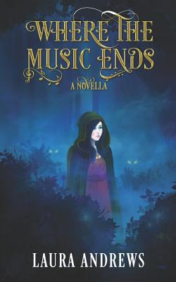 Where the Music Ends by Laura Andrews