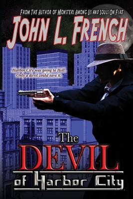 The Devil of Harbor City by John L. French
