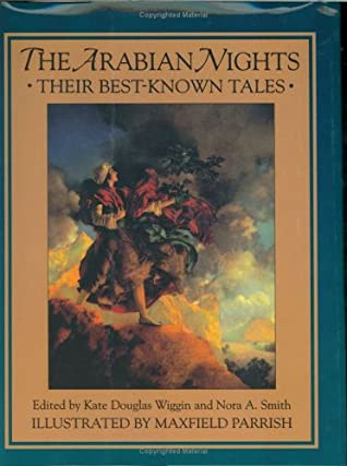 The Arabian Nights: Their Best Known Tales by Maxfield Parrish, Nora Archibald Smith, Kate Douglas Wiggin