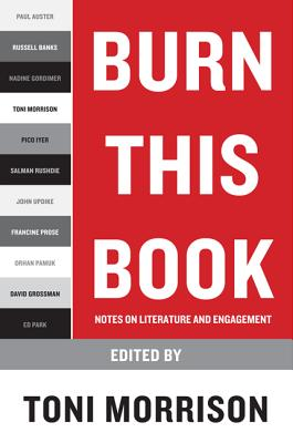 Burn This Book: Notes on Literature and Engagement by Toni Morrison