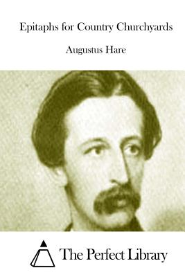 Epitaphs for Country Churchyards by Augustus Hare