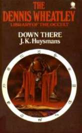 Down There by Joris-Karl Huysmans
