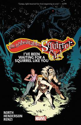 The Unbeatable Squirrel Girl, Vol. 7: I've Been Waiting for a Squirrel Like You by Erica Henderson, Ryan North