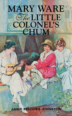 Mary Ware: The Little Colonel's Chum by Annie Johnston