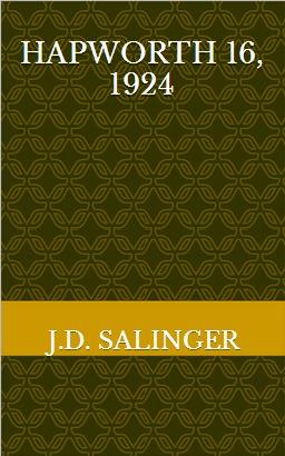 Hapworth 16, 1924 by J.D. Salinger