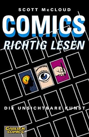 Comics richtig lesen by Scott McCloud, Heinrich Anders