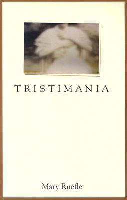 Tristimania by Mary Ruefle