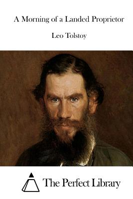 A Morning of a Landed Proprietor by Leo Tolstoy