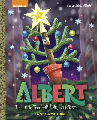 Albert: The Little Tree with Big Dreams by Aaron Eisenberg, Will Eisenberg