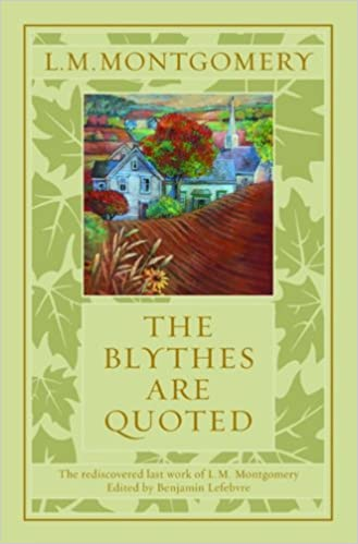 The Blythes Are Quoted by L.M. Montgomery