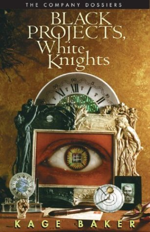 Black Projects, White Knights: The Company Dossiers by Kage Baker