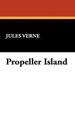 Propeller Island by Jules Verne