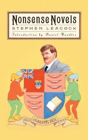 Nonsense Novels by Daniel Handler, Stephen Leacock