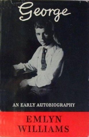 George: An Early Autobiography by Emlyn Williams